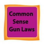 Gun Violence Prevention, It Could Be Easy…..Click on Common Sense Gun Laws